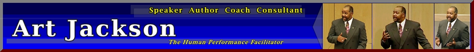 Art Jackson - The Human Performance Facilitator - Speaker, Author, Coach, Consultant